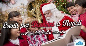 Eventi per bambini a Napoli nel weekend dal 9 all'11 dicembre 2016