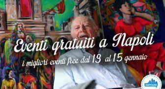 Eventi gratuiti a Napoli nel weekend dal 13 al 15 gennaio 2017