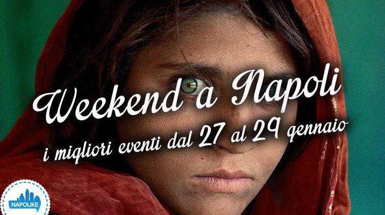 Cosa fare a Napoli nel weekend dal 27 al 29 gennaio 2017