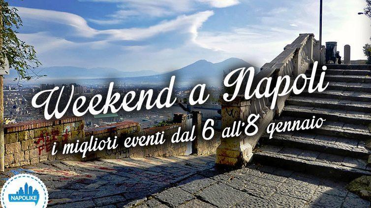 Eventi a Napoli nel weekend dal 6 all'8 gennaio 2017