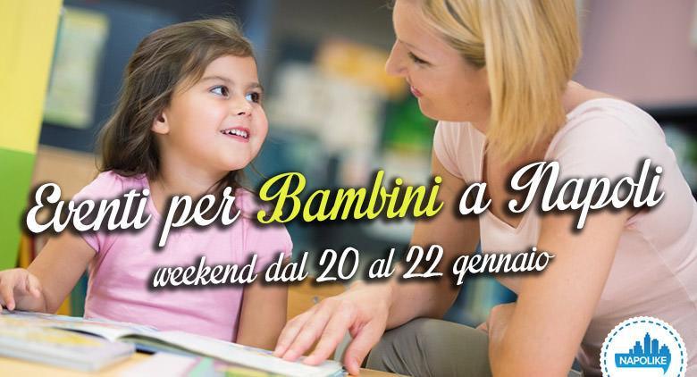 Eventi per bambini a Napoli nel weekend dal 20 al 22 gennaio 2017