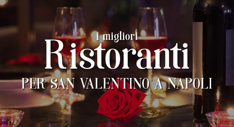 San Valentino a Napoli 2017, i migliori ristoranti