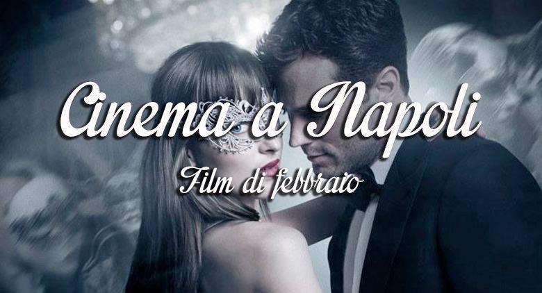 Film al cinema a Napoli a febbraio 2017: orari, prezzi e trame
