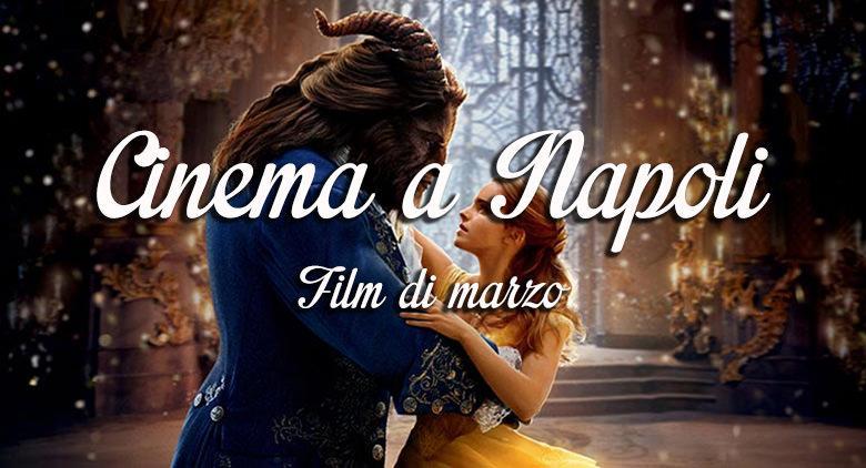 Film nei cinema di Napoli a marzo 2017