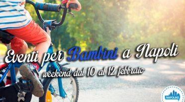Eventi per bambini a Napoli nel weekend dal 10 al 12 febbraio 2017