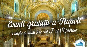 I migliori eventi gratuiti a Napoli nel weekend del 17, 18 e 19 febbraio 2017