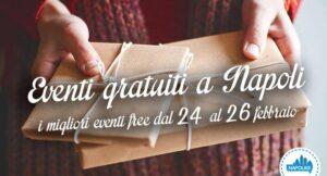 I migliori eventi gratuiti a Napoli nel weekend del 24, 25 e 26 febbraio 2017