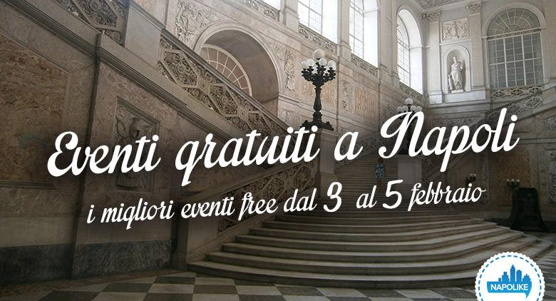 Eventi gratuiti a Napoli nel weekend del 3, 4 e 5 febbraio 2017