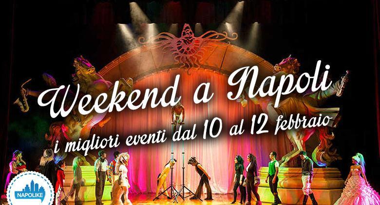 Cosa fare a Napoli nel weekend dal 10 al 12 febbraio 2017