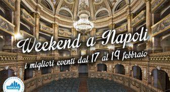 Cosa fare a Napoli nel weekend dal 17 al 19 febbraio 2017