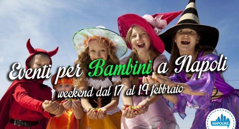 Eventi per bambini a Napoli nel weekend del 17, 18 e 19 febbraio 2017