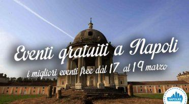 I migliori eventi gratuiti a Napoli nel weekend del 17, 18 e 19 marzo 2017