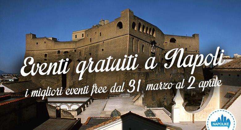 Gli eventi gratuiti a Napoli nel weekend dal 31 marzo al 2 aprile 2017