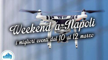 I migliori eventi a Napoli nel weekend dal 10 al 12 marzo 2017