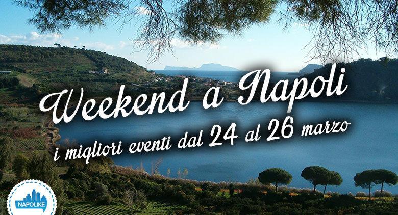 I migliori eventi a Napoli nel weekend dal 24 al 26 marzo 2017