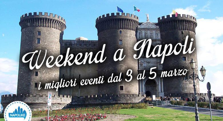 I migliori eventi a Napoli nel weekend del 3, 4 e 5 marzo 2017