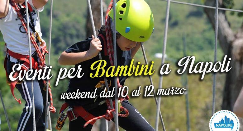 I migliori eventi per bambini a Napoli nel weekend dal 10 al 12 marzo 2017