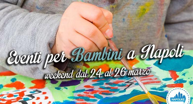 I più divertenti eventi per bambini a Napoli nel weekend dal 24 al 26 marzo 2017