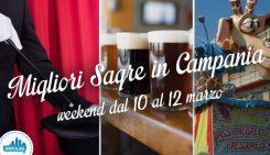 Sagre in Campania nel weekend dal 10 al 12 marzo 2017 | 4 consigli