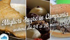 Sagre in Campania nel weekend dal 24 al 26 marzo 2017 | 3 consigli