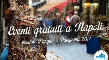 The best free events in Naples for Easter and Easter Monday 2017