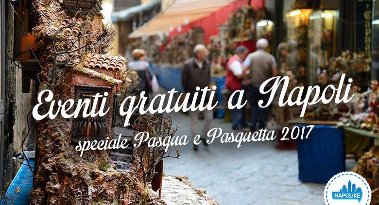 I migliori eventi gratuiti a Napoli per Pasqua e Pasquetta 2017