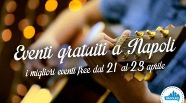 Migliori eventi gratuiti a Napoli nel weekend del 21, 22 e 23 aprile 2017