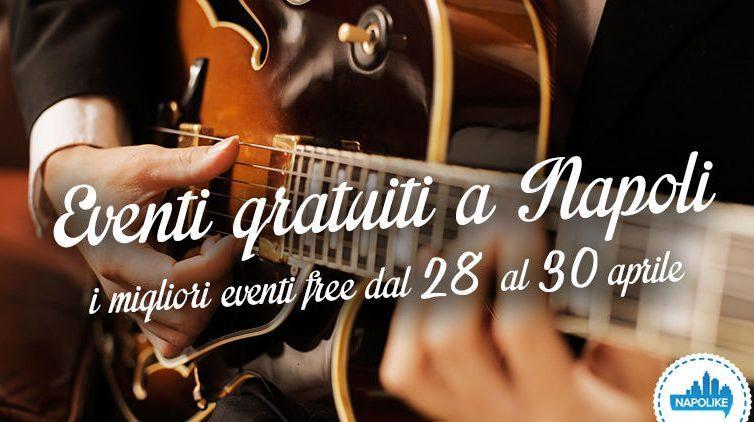 I consigli sugli eventi gratuiti a Napoli nel weekend del 28, 29 e 30 aprile 2017