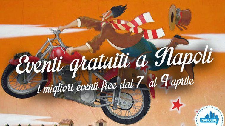 I migliori eventi gratuiti a Napoli nel weekend dal 7 al 9 aprile 2017