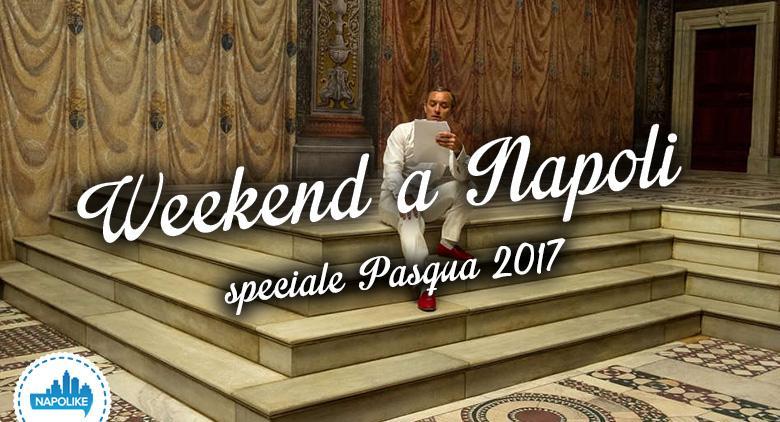 Migliori eventi a Napoli a Pasqua 2017