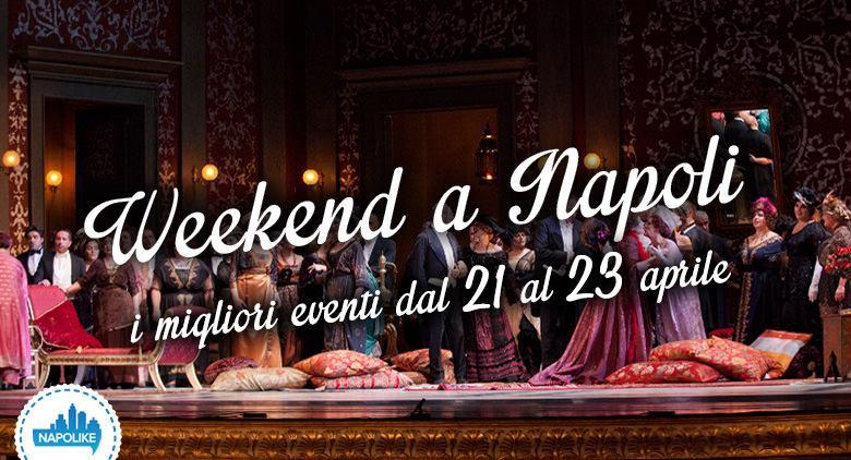 I migliori eventi a Napoli nel weekend dal 21 al 23 aprile 2017