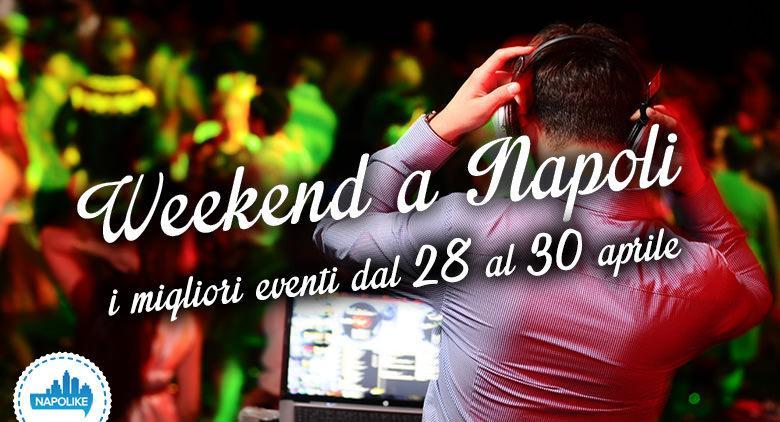 I migliori eventi a Napoli nel weekend del 28, 29 e 30 aprile 2017