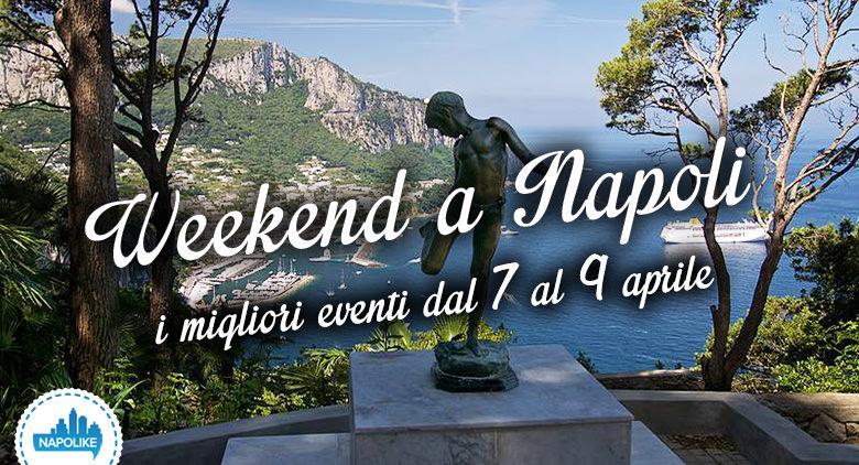 I migliori eventi a Napoli nel weekend dal 7 al 9 aprile 2017