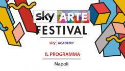 Festival Sky Arte a Napoli: il programma di eventi