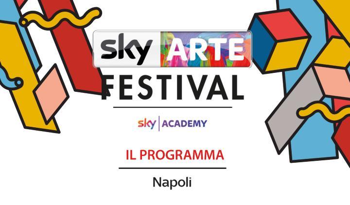 Programma di eventi del Festival di Sky Arte a Napoli