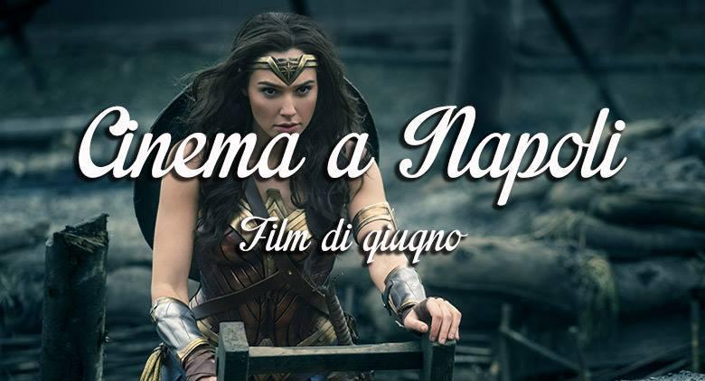Locandina dei migliori film a Napoli al cinema a giugno 2017