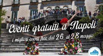 I migliori eventi gratuiti a Napoli nel weekend del 26, 27 e 28 maggio 2017