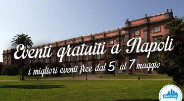 I consigli sugli eventi gratuiti a Napoli nel weekend del 5, 6 e 7 maggio 2017