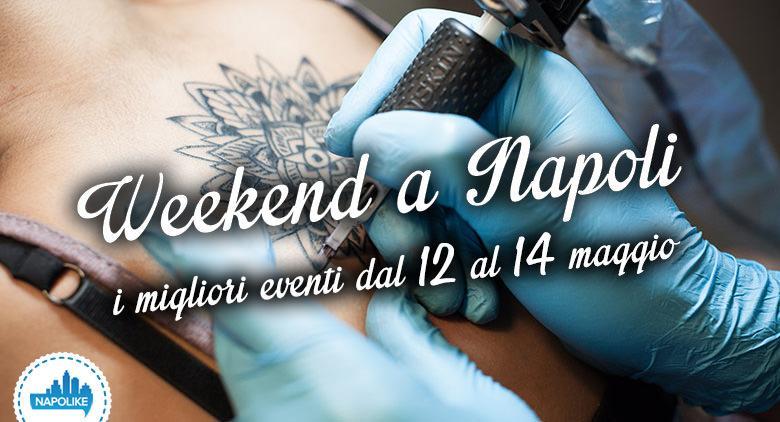 Gli eventi a Napoli nel weekend del 12, 13 e 14 maggio 2017
