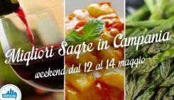 Sagre in Campania nel weekend dal 12 al 14 maggio 2017 | 3 consigli