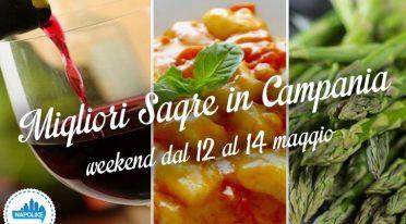 Le sagre in Campania da non perdere nel weekend del 12, 13 e 14 maggio 2017