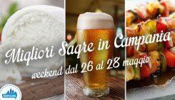Sagre in Campania nel weekend dal 26 al 28 maggio 2017 | 4 consigli