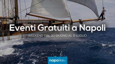 Eventi gratuiti a Napoli nel weekend dal 30 giugno al 2 luglio 2017
