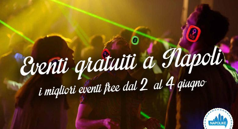 I migliori eventi gratuiti a Napoli nel weekend del 2, 3 e 4 giugno 2017