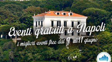 Consigli sugli eventi gratuiti a Napoli nel weekendel 9, 10 e 11 giugno 2017