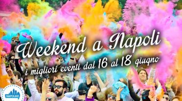 The best events in Naples in the weekend of 16, 17 and 18 June 2017
