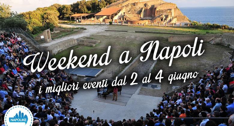 I migliori eventi a Napoli nel weekend del 2, 3 e 4 giugno 2017