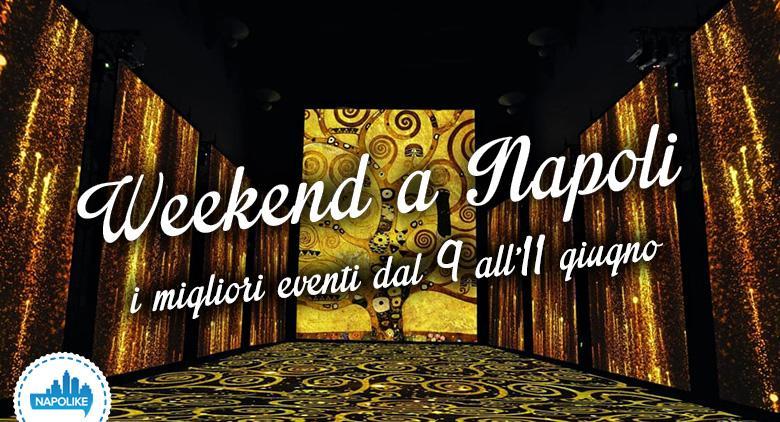 Consigli per il weekend a Napoli dal 9 all'11 giugno 2017