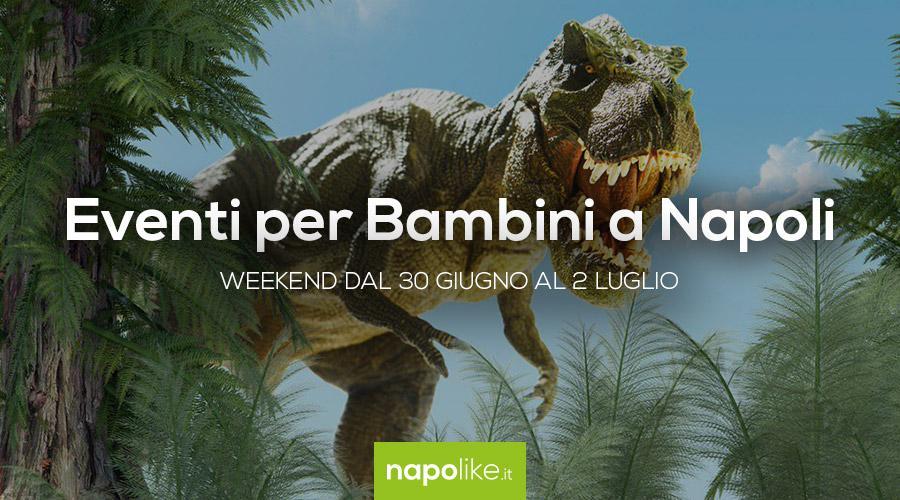 Eventi per bambini a Napoli nel weekend dal 30 giugno al 2 luglio 2017