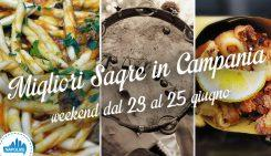 Sagre in Campania nel weekend dal 23 al 25 giugno 2017 | 5 consigli